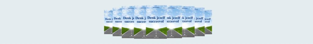 Succes boeken voor ondernemers - Denk jezelf succesvol