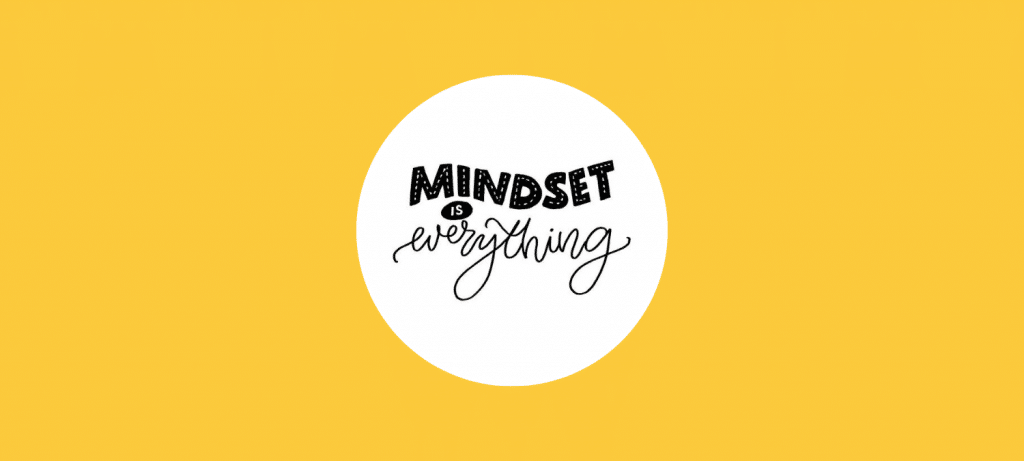 Mindset is alles